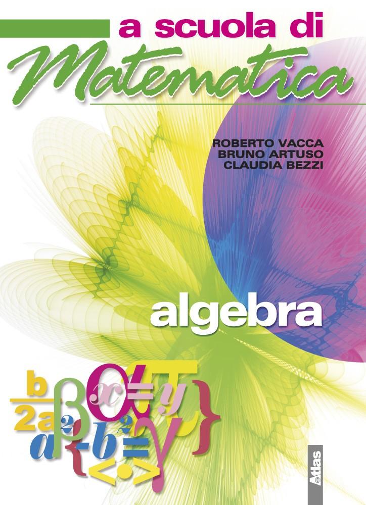 A SCUOLA DI MATEMATICA - ALGEBRA