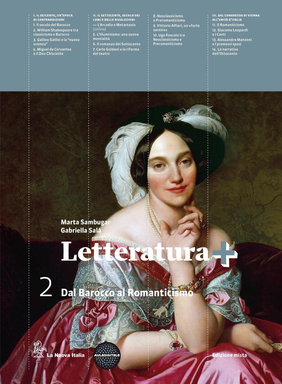Letteratura+ 2 dal barocco al romanticismo + guida all' esame di stato