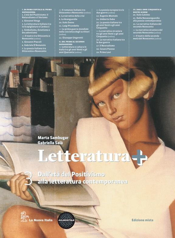 Letteratura+ 3 dall'eta del positivismo alla letteratura contemporanea + guida all'esame di stato