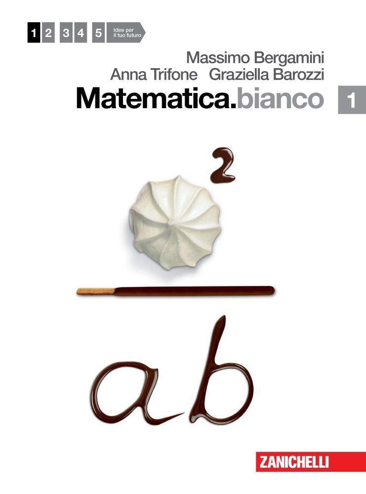 Matematica.bianco - Volume 1