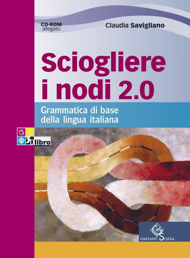 Sciogliere i nodi 2.0 Grammatica di base della lingua italiana