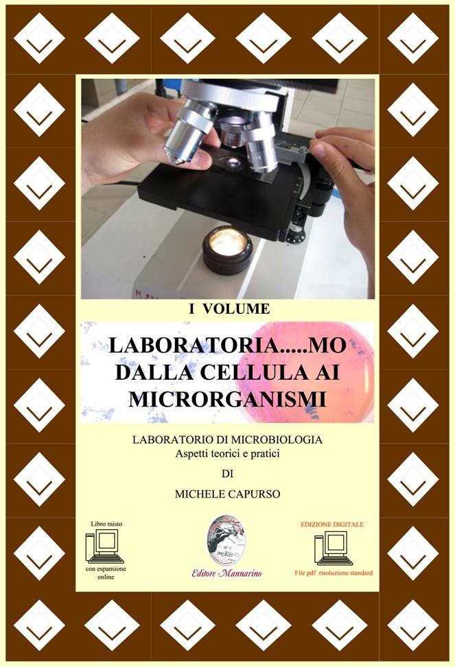 Laboratoria...mo dalla cellula ai microrganismi I Vol