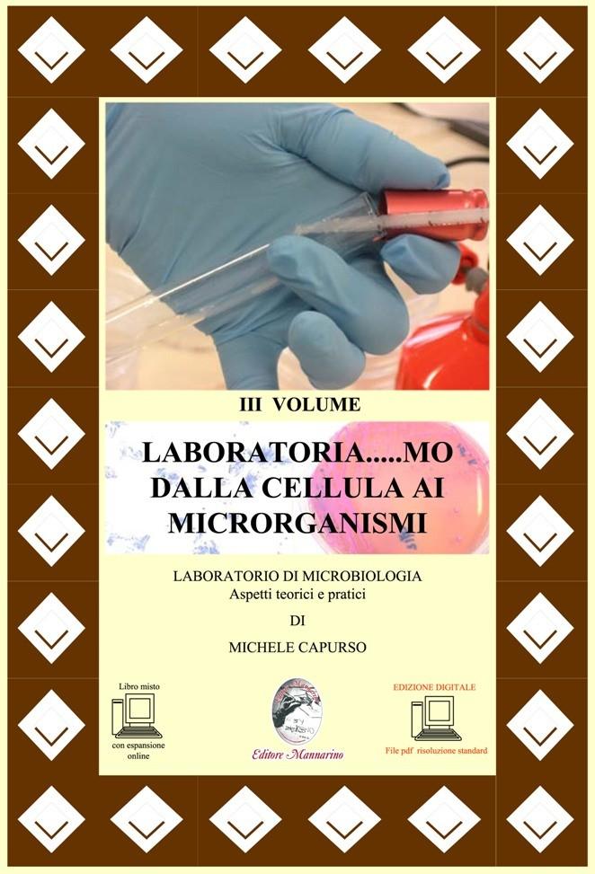 Laboratoria...mo dalla cellula ai microrganismi III Vol
