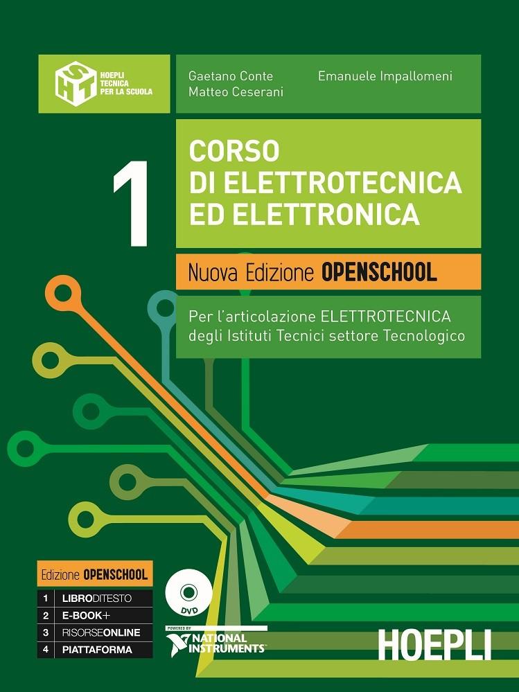 Corso di elettrotecnica ed elettronica. Nuova Edizione Openschool. Volume 1