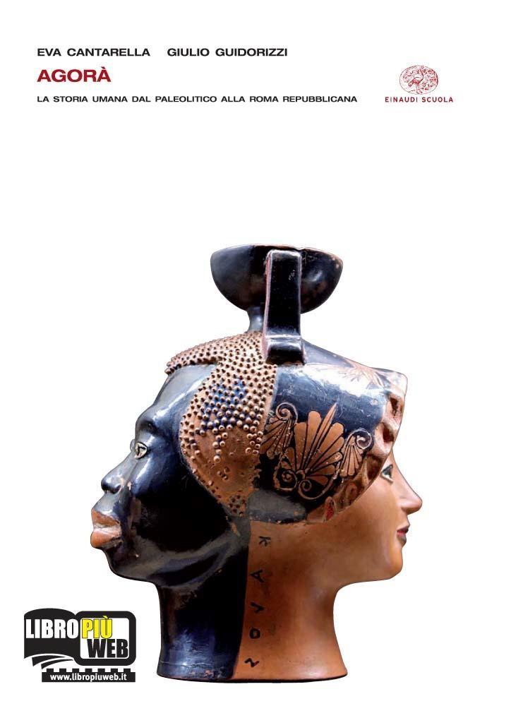 Agorà - Vol. 1 La storia umana dal Paleolitico alla Roma repubblicana + Fascicolo Cittadini si diventa