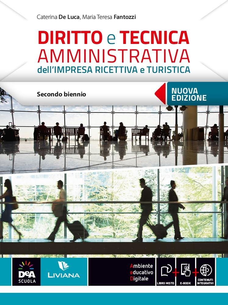 Diritto e Tecnica amministrativa dell'impresa ricettiva e turistica Nuova edizione