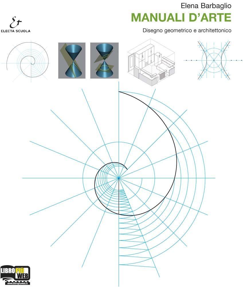 MANUALI D'ARTE, DISEGNO GEOMETRICO E ARCHITETTONICO - Volume Disegno geometrico e architettonico + Atlante
