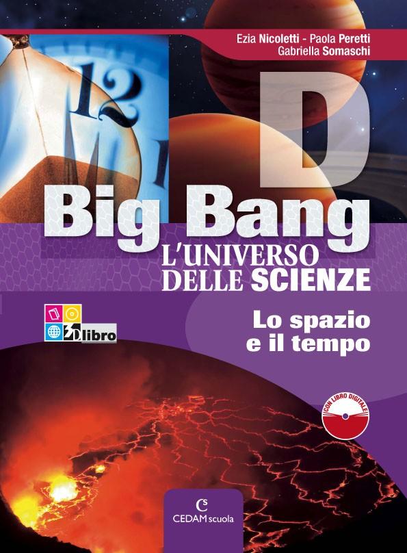 Big Bang L'universo delle scienze Edizione tematica A + B + C + D