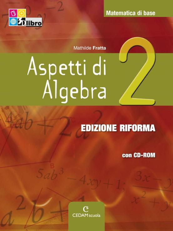Aspetti di Algebra Edizione Riforma - 2