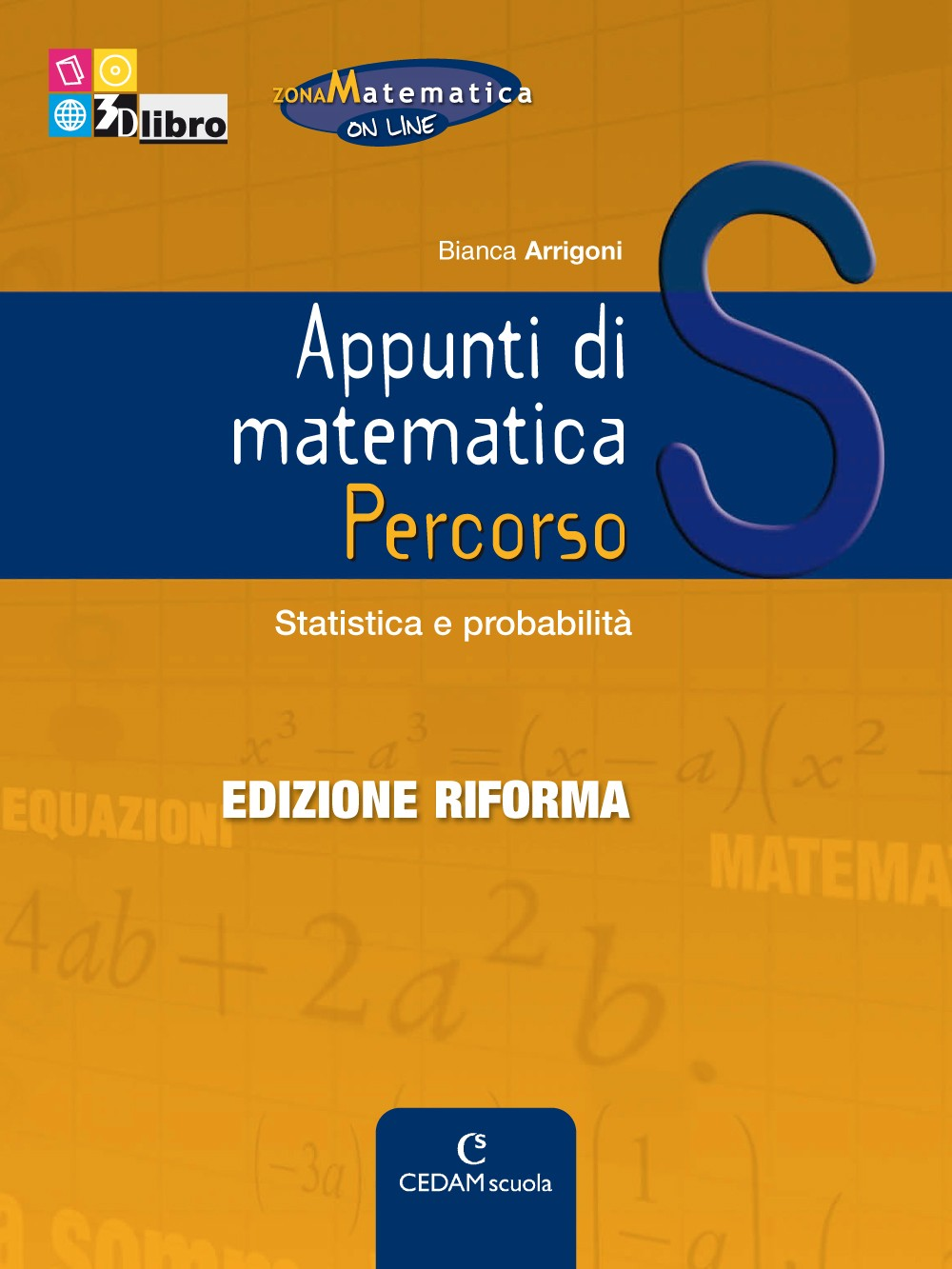 Appunti di matematica Edizione Riforma - Percorso S