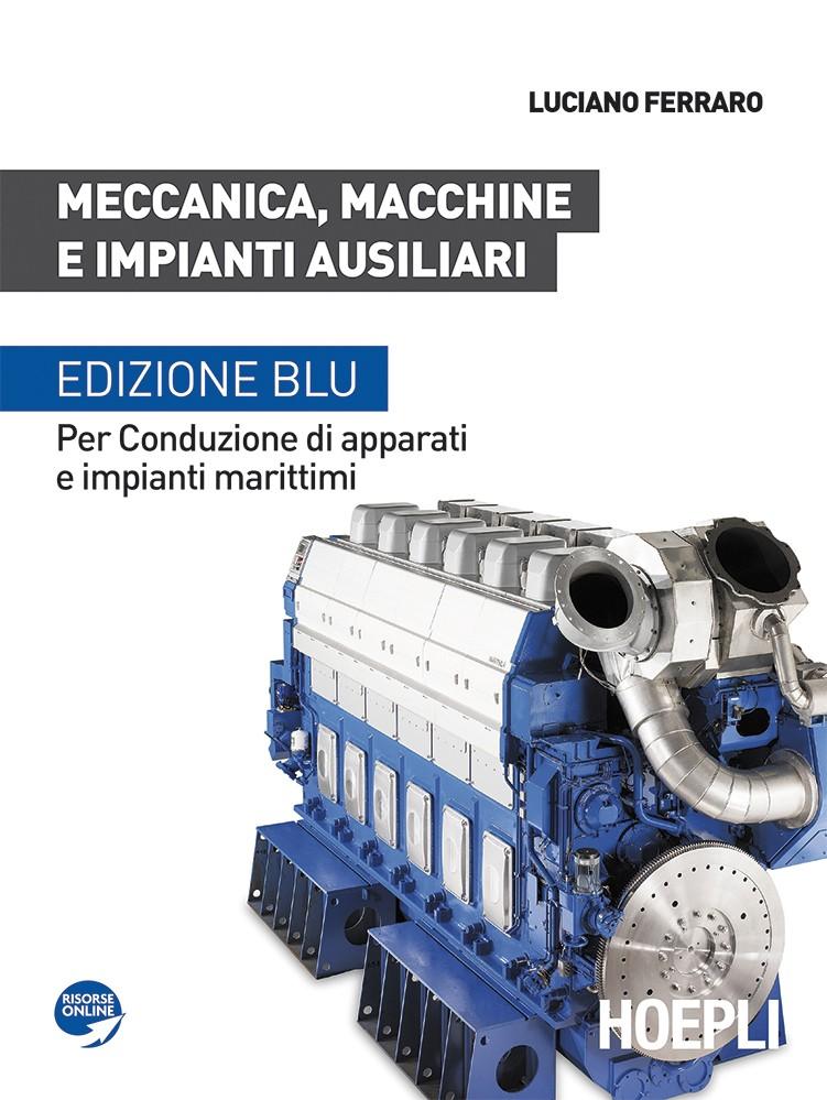 Meccanica, macchine e impianti ausiliari - Edizione BLU