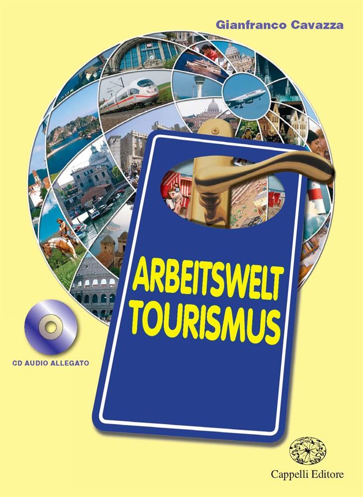 Arbeitswelt Tourismus