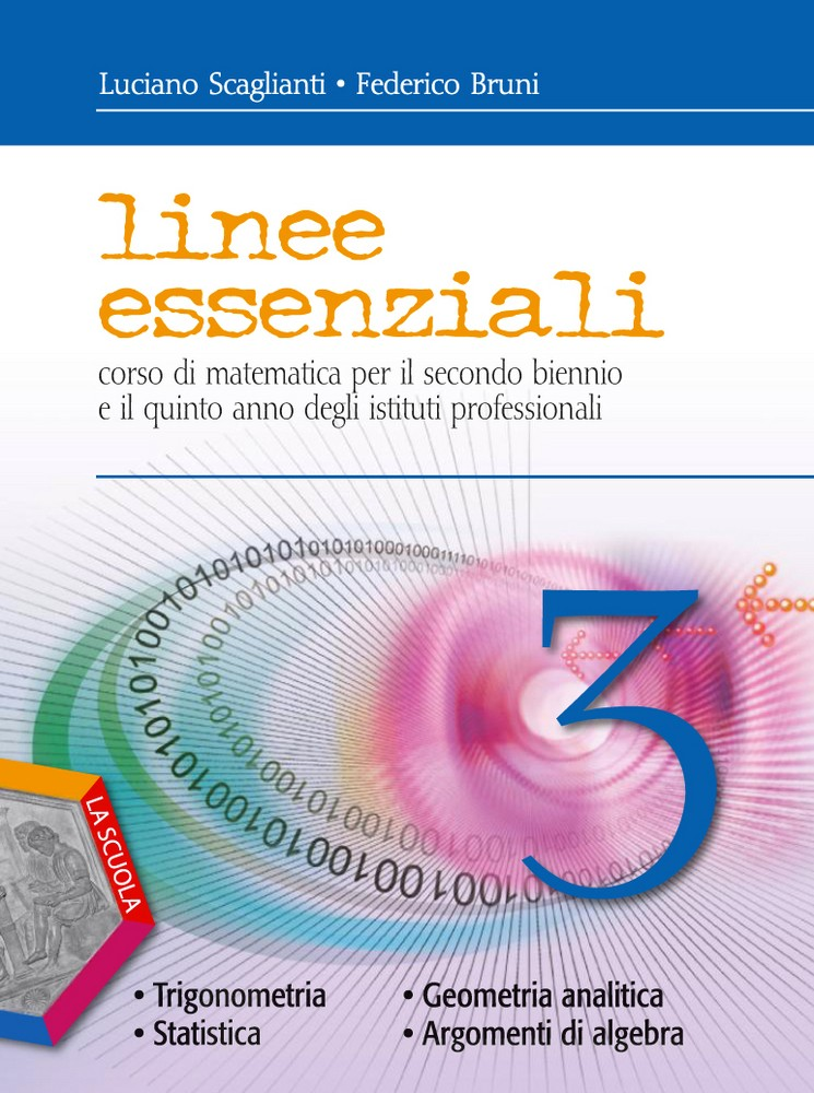 Linee essenziali 3 - Trigonometria. Geometria analitica. Argomenti di algebra