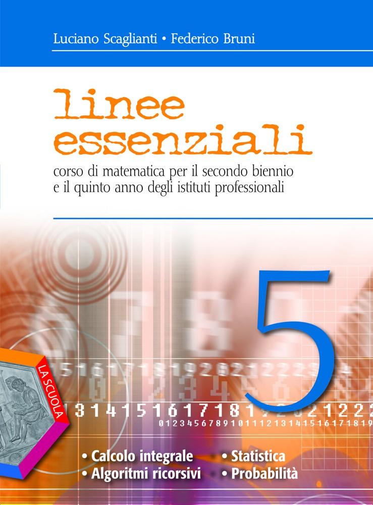 Linee essenziali 5 - Calcolo integrale. Algoritmi ricorsivi. Statistica e probabilità