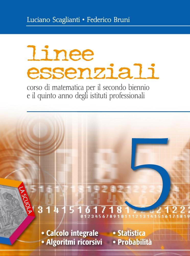 Linee essenziali 5 - Calcolo integrale. Algoritmi ricorsivi. Statistica e probabilit