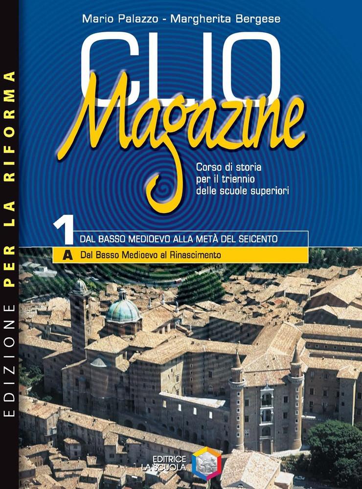 Clio Magazine Volume 1 - Dalla crisi del Trecento alla metà del Seicento