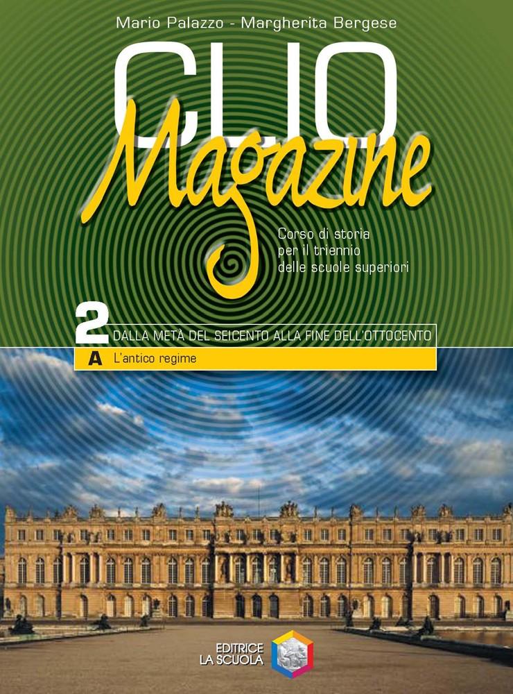 Clio Magazine Volume 2 - Dalla crisi del Seicento alla fine dell'Ottocento