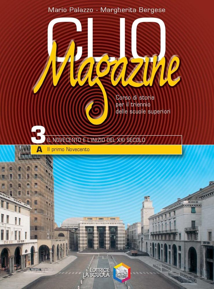 Clio Magazine Volume 3 - Il Novecento e l'inizio del Xxi secolo