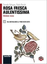 Rosa fresca aulentissima | 3A Dal Naturalismo al primo Novecento + 3B L'età contemporanea + Codice di sblocco dell'area web