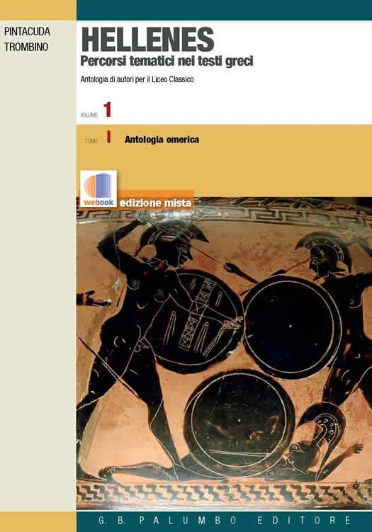 Hellenes. Percorsi tematici nei testi greci Vol. 1 Tomo I Antologia omerica + Tomo II Antologia di storici