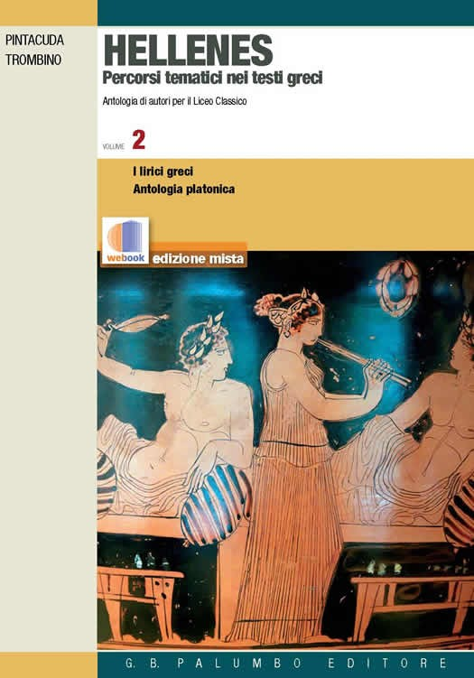Hellenes. Percorsi tematici nei testi greci Vol. 2 I lirici greci e Antologia paltonica