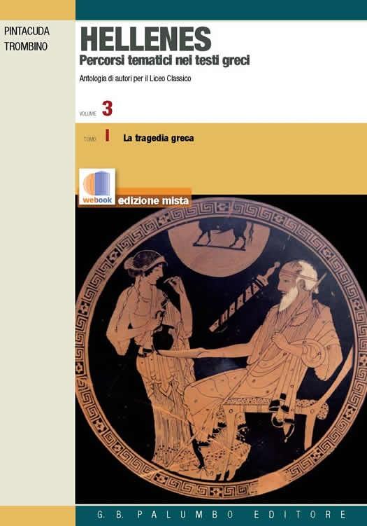Hellenes. Percorsi tematici nei testi greci Vol. 3 Tomo I Il teatro + Tomo II L'oratoria