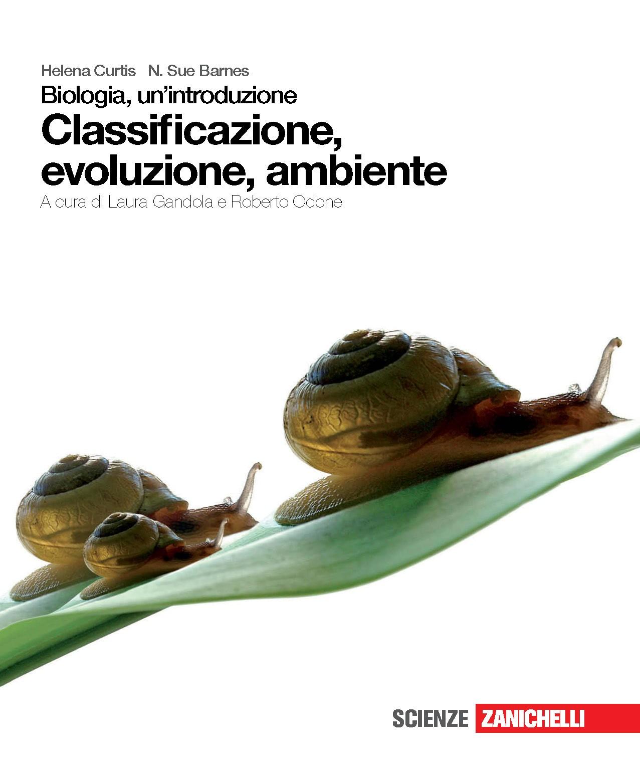 Biologia, un'introduzione - Classificazione, evoluzione, ambiente